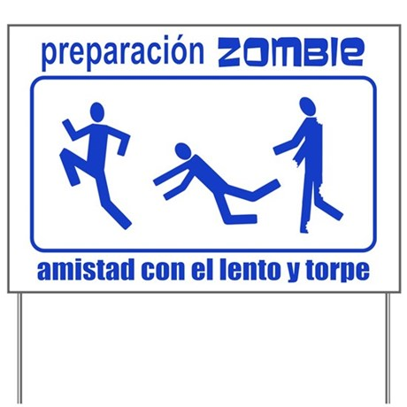 zombie preparedness spanish yard sign by whimsicaltroll
