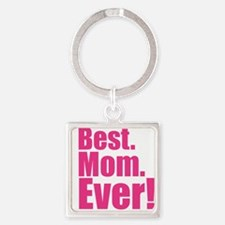 best mom ever! Keychains