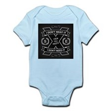 DONT NEED IT Infant Bodysuit