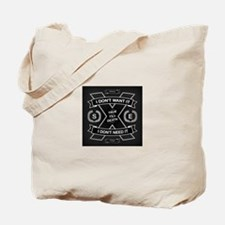 DONT NEED IT Tote Bag