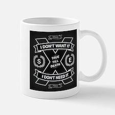 DONT NEED IT Mug
