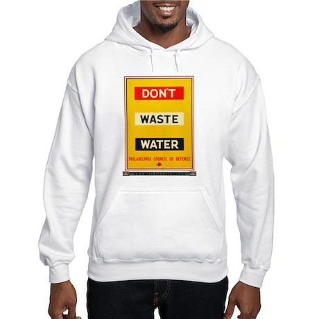 Don't Waste Water Hooded Sweatshirt