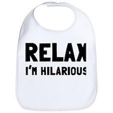 Relax, I'm Hilarious Bib
