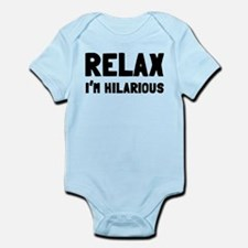 Relax, I'm Hilarious Infant Bodysuit