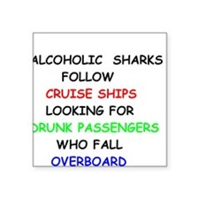 Alcoholic Sharks Follow Cruise Ships Sticker