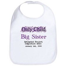 Only Child - Big Sister - Personalized! Bib