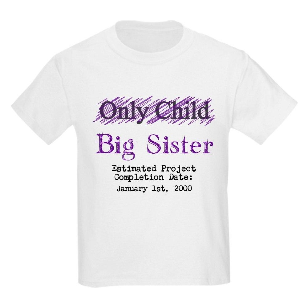 CafePress Only Child - Big Sister -