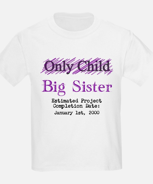 Only Child - Big Sister - Personalized! T-Shirt