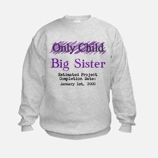 Only Child - Big Sister - Personalized! Sweatshirt