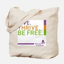 LIVE. THRIVE. BE FREE. Tote Bag