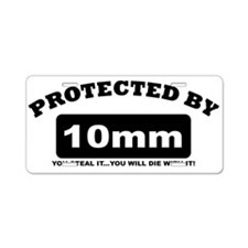property of protected by 10mm b Aluminum License P