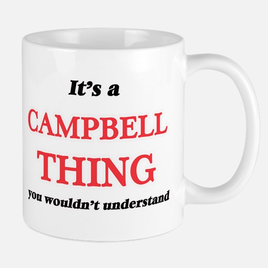 It's a Campbell thing, you wouldn't u Mugs