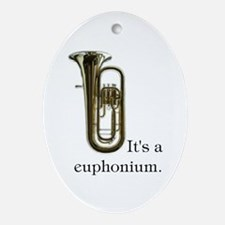It's a Euphonium Ornament, oval