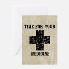 Time For Your Medicine Greeting Card
