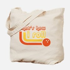 Thats How I Roll Bowling Ball Tote Bag