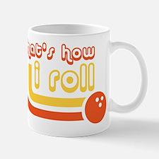 Thats How I Roll Bowling Ball Mug