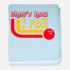 Thats How I Roll Bowling Ball baby blanket