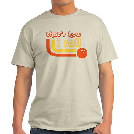 Thats How I Roll Bowling Ball T-Shirt