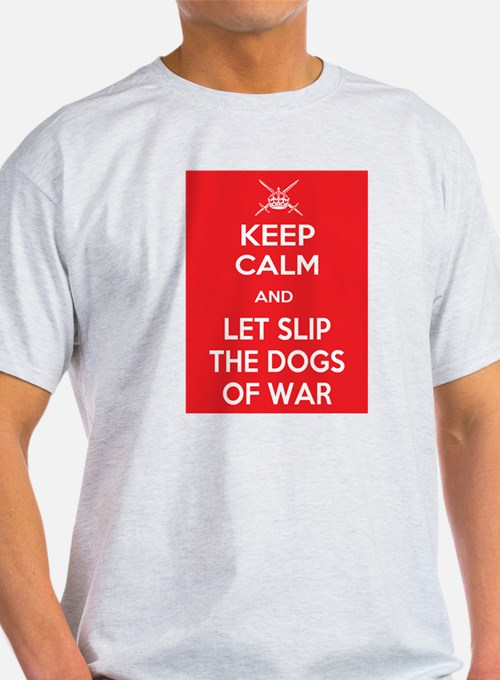 Keep Calm and Let Slip Dogs T-Shirt