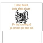 Affairs of Cats Yard Sign
