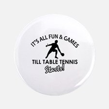 "Unique Table Tennis designs 3.5"" Button"