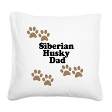 Siberian Husky Dad Square Canvas Pillow