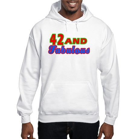 42 and fabulous Hooded Sweatshirt