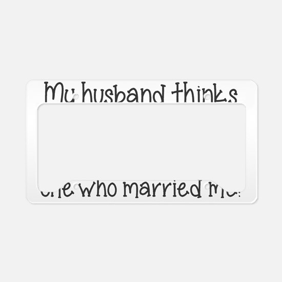 Cute Funny sayings License Plate Holder