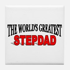 """The World's Greatest Stepdad"" Tile Coaster"
