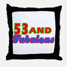 53 and fabulous Throw Pillow