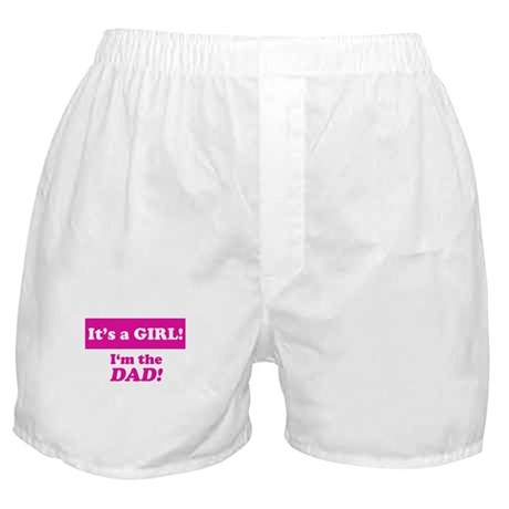 It's A Girl! I'm The Dad Boxer Shorts