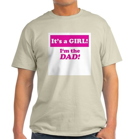 It's A Girl! I'm The Dad Light T-Shirt