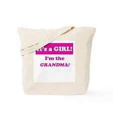 It's A Girl! I'm The Grandma Tote Bag