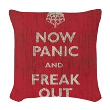 Now Panic And Freak Out Woven Throw Pillow