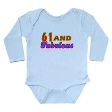 61 and fabulous Long Sleeve Infant Bodysuit