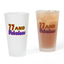 77 and fabulous Drinking Glass
