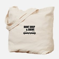Dont Drip & Driver Tote Bag
