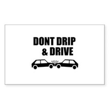 Dont Drip & Driver Decal