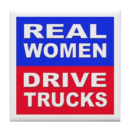 Real Women Drive Trucks Tile Coaster