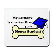 My Brittany Is Smarter Than Your Honor Student Mou