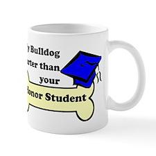 My Bulldog Is Smarter Than Your Honor Student Mug