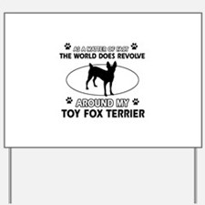Toy Fox Terrier dog funny designs Yard Sign