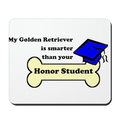 My Golden Retriever Is Smarter Than Your Honor Stu