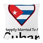 Happily Married To A Cuban Woven Throw Pillow