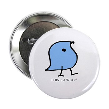 "This Is A Wug Single 2.25"" Button"