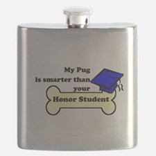 My Pug Is Smarter Than Your Honor Student Flask