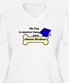 My Pug Is Smarter Than Your Honor Student Plus Siz