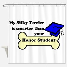 My Silky Terrier Is Smarter Than Your Honor Studen