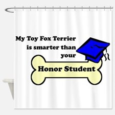 My Toy Fox Terrier Is Smarter Than Your Honor Stud