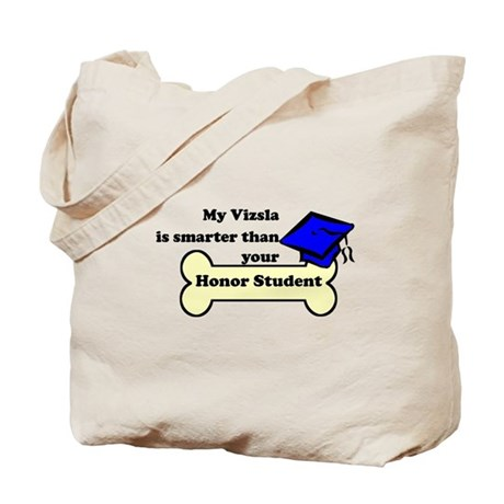 My Vizsla Is Smarter Than Your Honor Student Tote